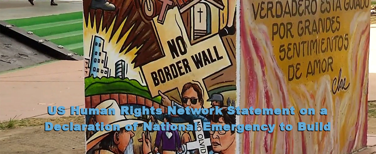 US Human Rights Network Statement on a Declaration of National Emergency to Build Trump's Border Wall